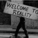 A dolorosa consequência da realidade