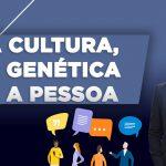 A cultura, a genética e a pessoa